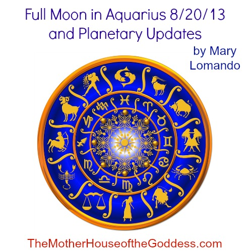 Full Moon in Aquarius August 2013 and Planetary Updates