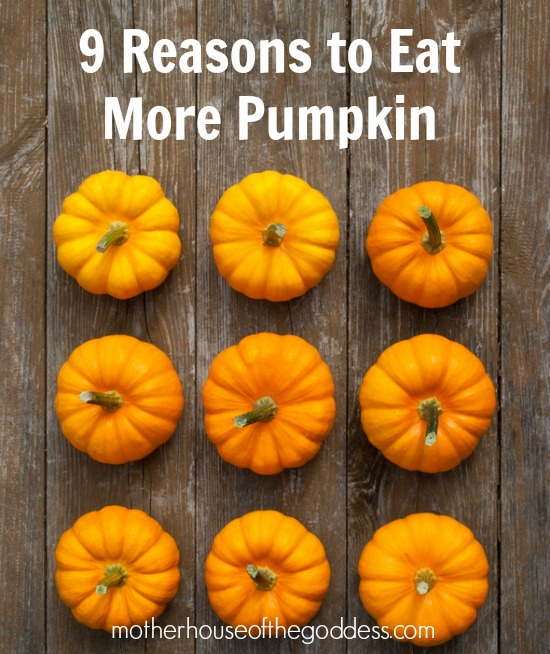 9 Reasons to Eat More Pumpkin Wellness Wednesday MotherHouse of the Goddess