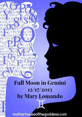 Full Moon in Gemini December 17 by Mary Lomando MotherHouse of the Goddess