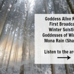 Listen to the Archive of the FIRST Goddess Alive Radio Show on Winter Solstice
