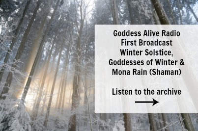 Goddess Alive Radio Winter Solstice Broadcast December 2013 MotherHouse of the Goddess