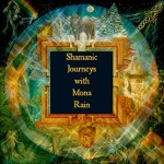 Registration OPEN for Shamanic Journeys with Mona Rain – 9 Power Animals of Your Sacred Medicine Wheel