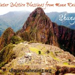 Winter Solstice Blessings from Mona Rain Machu Picchu MotherHouse of the Goddess