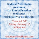 Goddess Alive Radio Dr Emma Bragdon January 10 MotherHouse of the Goddess