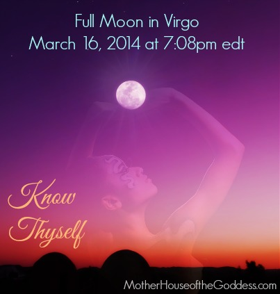 Full Moon in Virgo March 2014 MotherHouse of the Goddess