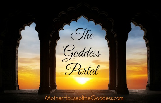 The Goddess Portal Index MotherHouse of the Goddess