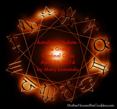 The Grand Cardinal Cross Astrology Update by Mary Lomando