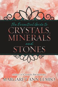 Essential Guide to Crystals Minerals and Stones by Margaret Ann Lembo