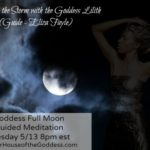 Full Moon Guided Meditation – Embrace the Storm w/ the Goddess Lilith & Eliza Fayle