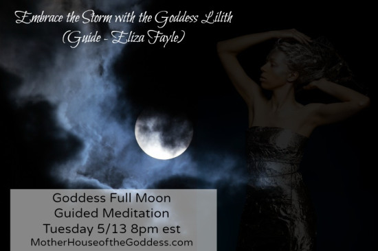 Goddess Full Moon Meditation Embrace the Storm with the Goddess Lilith and Eliza Fayle MotherHouse of the Goddess