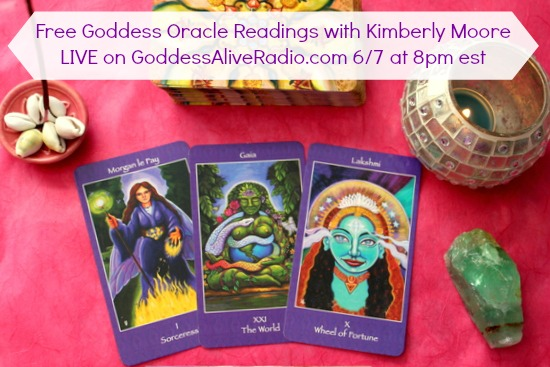 Free Goddess Oracle Readings with Kimberly Moore Live on Goddess Alive Radio June 7 MotherHouse of the Goddess