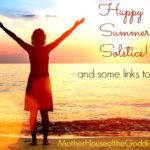 Happy Summer Solstice and Some Links to Love from MotherHouse of the Goddess