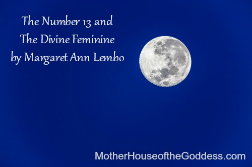 The Number 13 and The Divine Feminine by Margaret Ann Lembo MotherHouse of the Goddess