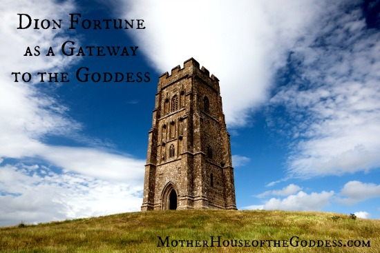 Dion Fortune as a Gateway to the Goddess by Kimberly F Moore MotherHouse of the Goddess