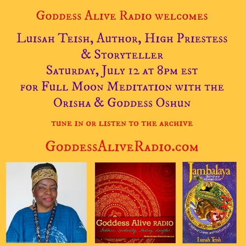 Goddess Alive Radio Full Moon Meditation with Luisah Teish July MotherHouse of the Goddess