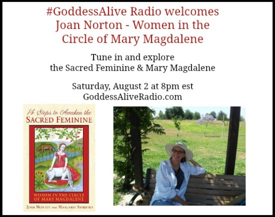 Goddess Alive Radio Women in the Circle of Mary Magdalene with Joan Norton Saturday August 2