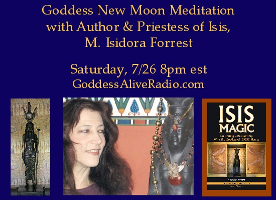 Goddess New Moon Meditation with Author and Priestess of Isis M Isidora Forrest July 26 Goddess Alive Radio