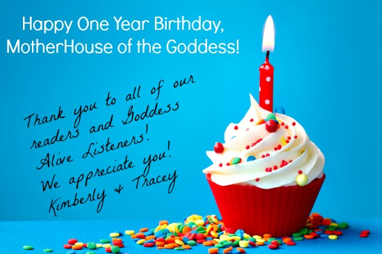 Happy One Year Birthday MotherHouse of the Goddess