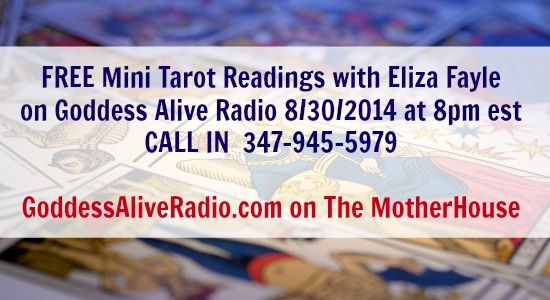 Free Mini Tarot Readings with Eliza Fayle on Goddess Alive Radio