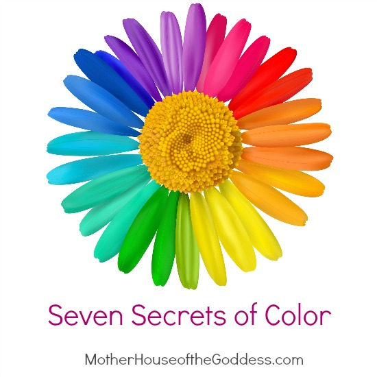 Seven Secrets of Color by Margaret Ann Lembo MotherHouse of the Goddess