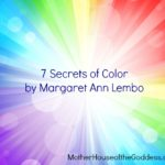 7 Secrets of Color by Margaret Ann Lembo MotherHouse of the Goddess