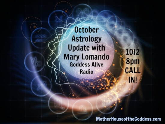 October Astrology Update with Mary Lomando Goddess Alive Radio MotherHouse of the Goddess