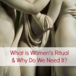 What is Women's Ritual and Why Do We Need It MotherHouse of the Goddess