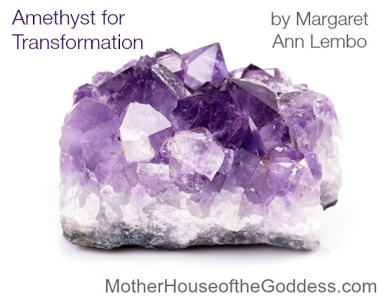 Amethyst for Transformation - Crystals and Gemstones by Margaret Ann Lembo