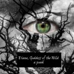Diana Goddess of the Wild a poem by Kimberly Moore for MotherHouse of the Goddess