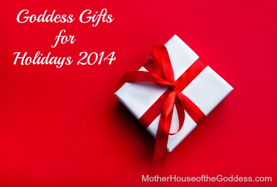 Goddess Gifts for Holidays 2014 MotherHouse of the Goddess