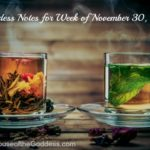 ~ Goddess Notes for Week of November 30 ~