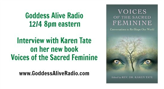 Goddesss Alive Radio with Karen Tate on Voices of the Sacred Feminine MotherHouse of the Goddess