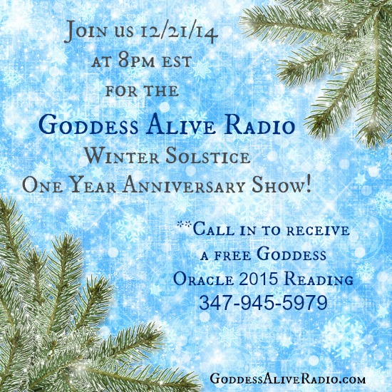 Goddess Alive Radio Winter Solstice One Year Anniversary Show with Goddess 2015 Readings from MotherHouse of the Goddess