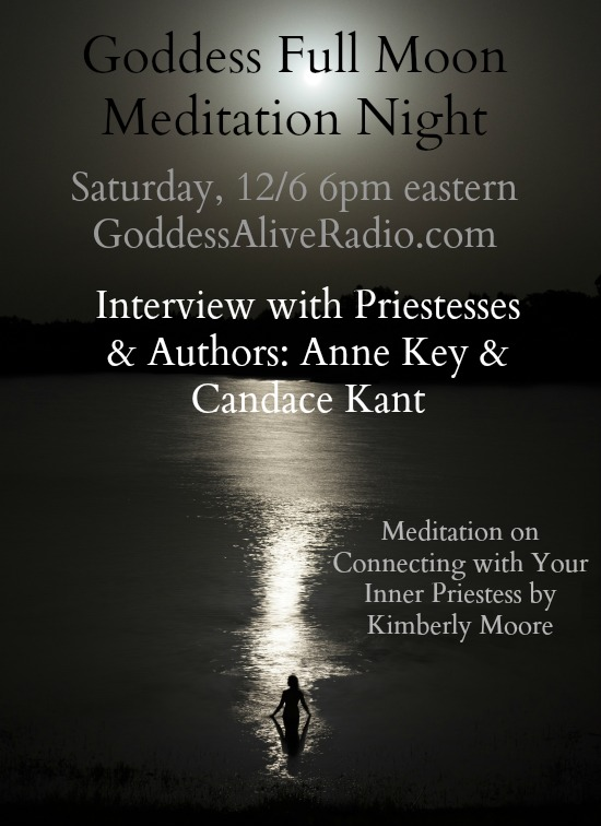 Goddess Full Moon Meditation NIght Anne Key Candace Kant Goddess Alive Radio