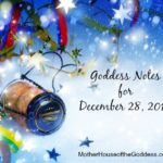 Goddess Notes for December 28 MotherHouse of the Goddess