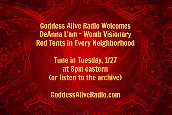 Goddess Alive Radio with DeAnna Lam from Red Tents in Every Neighborhood Tuesday Jan 27 MotherHouse of the Goddess
