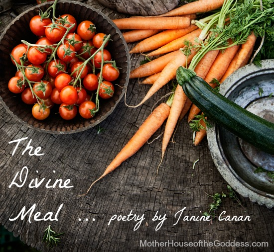 The Divine Meal - Poetry by Janine Canan - MotherHouse of the Goddess