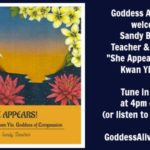 Goddess Alive Radio with Author Sandy Boucher on the Goddess Kwan Yin & Her New Book 2/11 4pm eastern