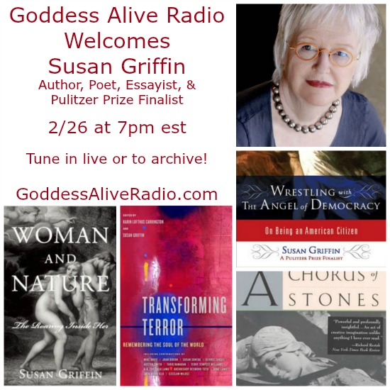 Goddess Alive Radio Welcomes Susan Griffin MotherHouse of the Goddess