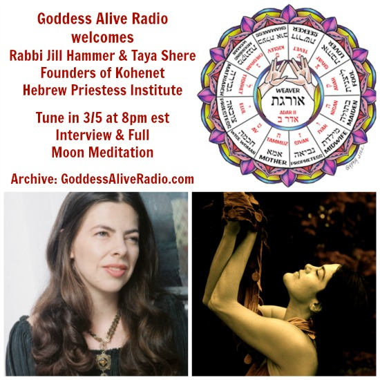 Goddess Alive Radio with Rabbi Jill Hammer and Taya Shere Kohenet Hebrew Priestess Institute and Full Moon Meditation