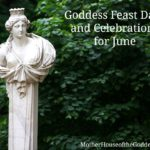 Goddess Feast Days and Celebrations for June from MotherHouse of the Goddess