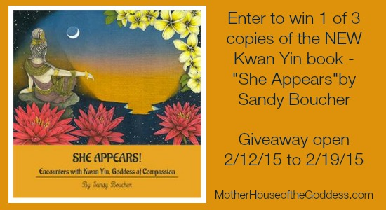 She Appears Giveaway New Kwan Yin Book by Sandy Boucher MotherHouse of the Goddess