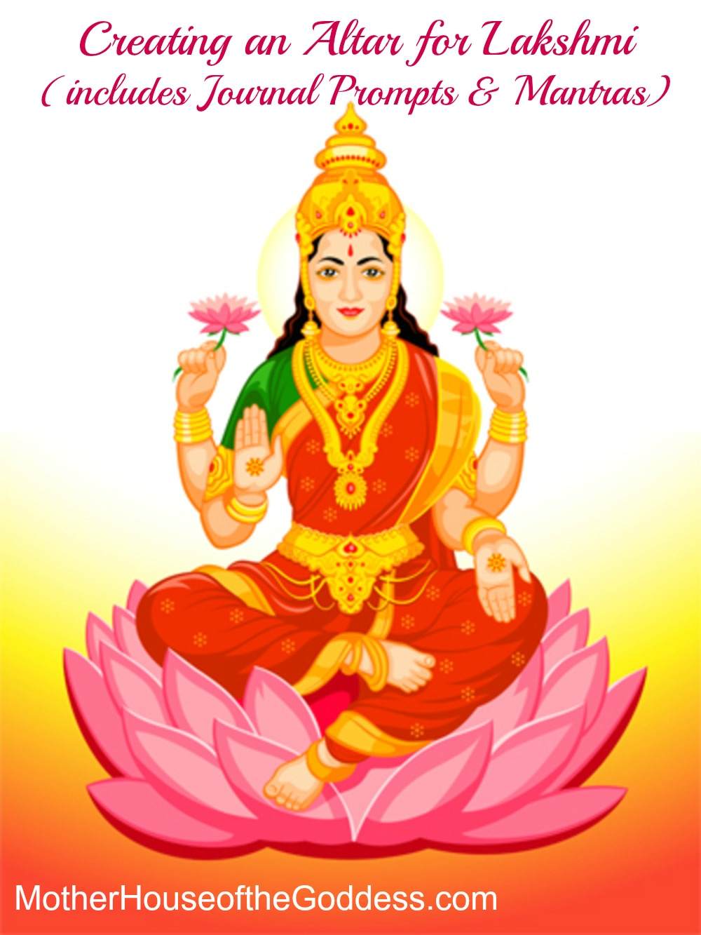 Creating an Altar for the Hindu Goddess Lakshmi with Journal Prompts and Mantras by Kimberly F Moore for MotherHouse of the Goddess