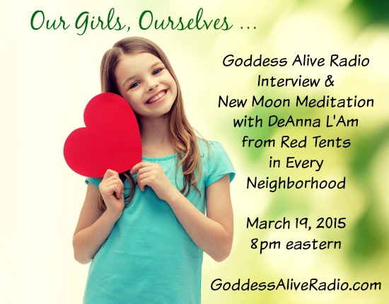 Goddess Alive Radio and New Moon Meditation with Deanna Lam - Our Girls Ourselves - MotherHouse of the Goddess