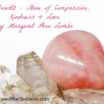 Rose Quartz - Stone of Compassion Kindness and Love by Margaret Ann Lembo MotherHouse of the Goddess