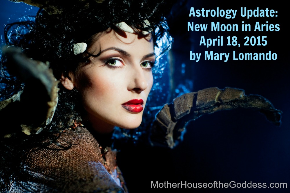 Astrology Update New Moon in Aries April 2015 by Mary Lomando MotherHouse of the Goddess