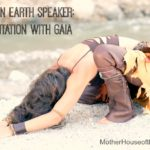Becoming an Earth Speaker – Ritual Meditation with Gaia {WomanRitual}