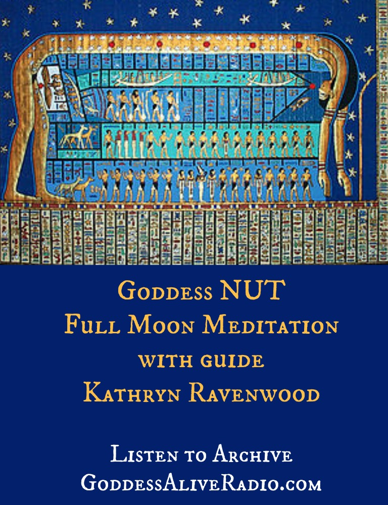 Goddess Nut Full Moon Meditation with Priestess Kathryn Ravenwood on Goddess Alive Radio MotherHouse of the Goddess