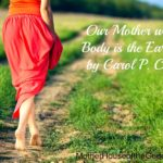 Our Mother whose Body is the Earth {Carol P. Christ}