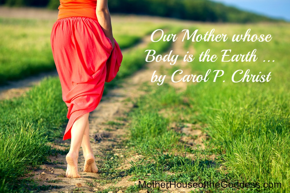 Our Mother whose Body is the Earth by Carol P Christ MotherHouse of the Goddess